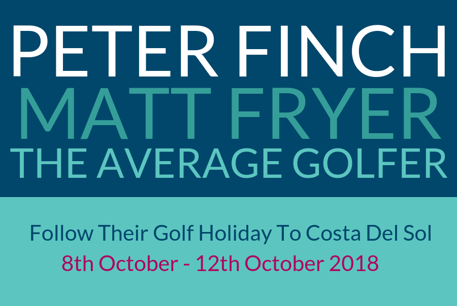 Peter Finch Matt Fryer The Average Golfer - Costa Del Sol
