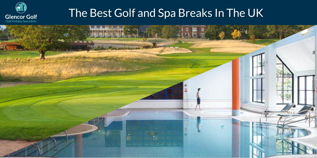 Best Golf and Spa Breaks